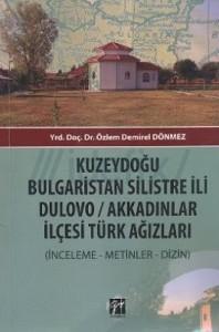 kuzeydogu-bulgaristan-silistre-ili-dulovo-akkadinlar-ilcesi-turk-agizlari